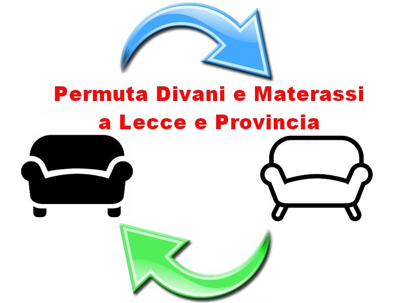 Permuta Divani e Materassi a Lecce e Provincia